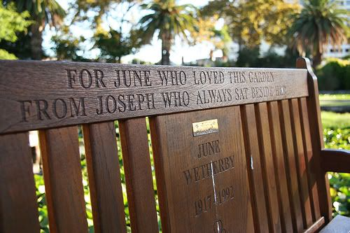 "Notting Hill Bench. Queens Gardens in East Perth, Western Australia ... bucket list for sure!  Most endearing words ever ... ""To June who Loved this garden... from Joseph, who always sat beside her"""