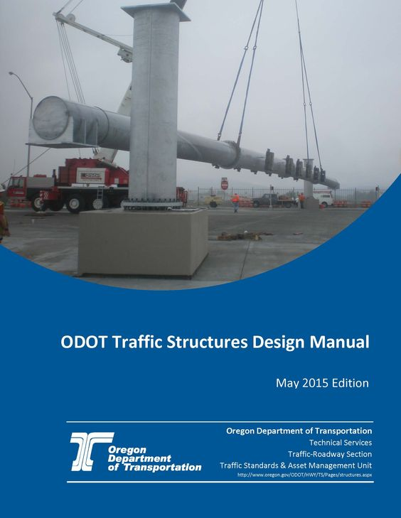 ODOT traffic structures design manual, by the Oregon Department of Transportation, Traffic-Roadway Section