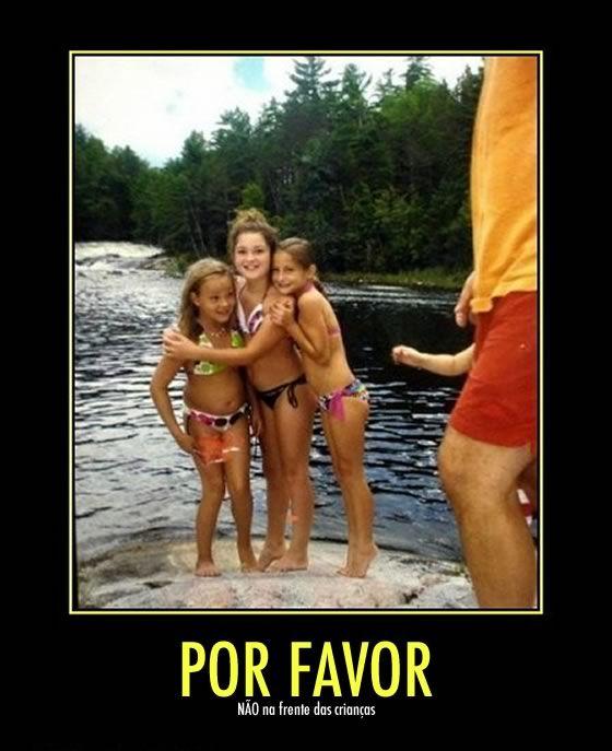 Por Favor! Não na frente das crianças...