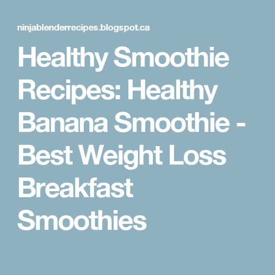 Healthy Smoothie Recipes: Healthy Banana Smoothie - Best Weight Loss Breakfast Smoothies