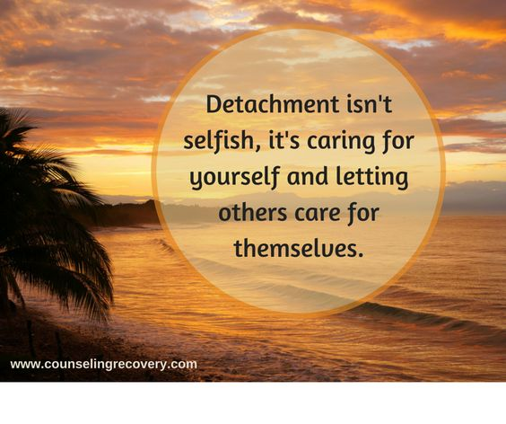 Detaching is about self care. In 12 step recovery, learning to detach can be a life saver when living with an addict or alcoholic. Learn the steps it takes to detach with love and save your sanity.