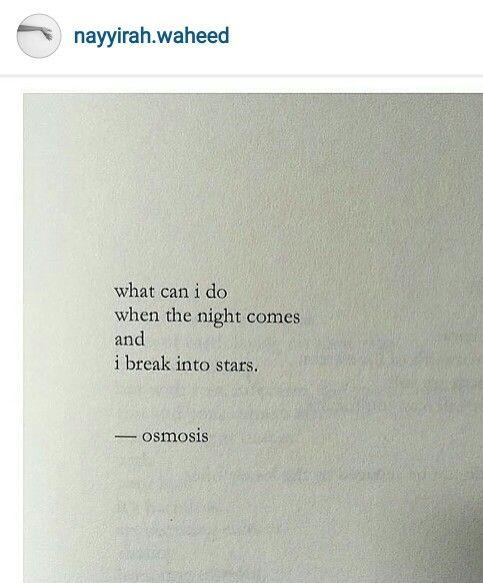 I break into stars ~ Nayyirah Waheed