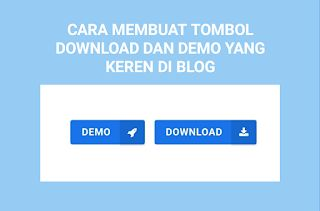 Cara Membuat Tombol Download Dan Demo Yang Keren Di Blog Tombol Blog