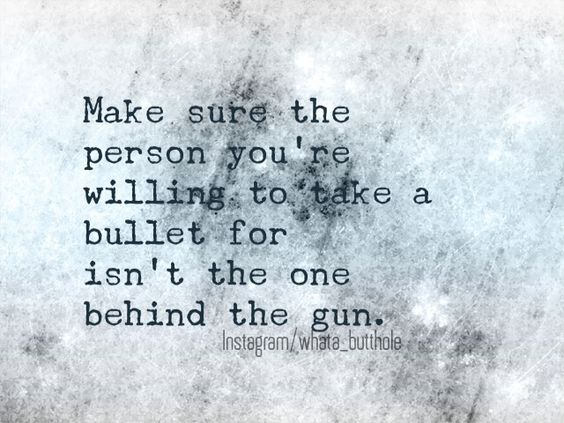 Betrayal Mom Quotes: Willing To Take A Bullet Live Quotes Betrayal Betrayed