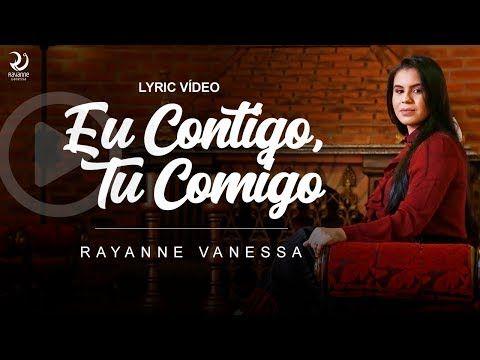 Eu Contigo Tu Comigo Rayanne Vanessa Lyric Video Oficial