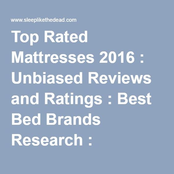 Top rated mattresses 2016 unbiased reviews and ratings for Best rated mattress