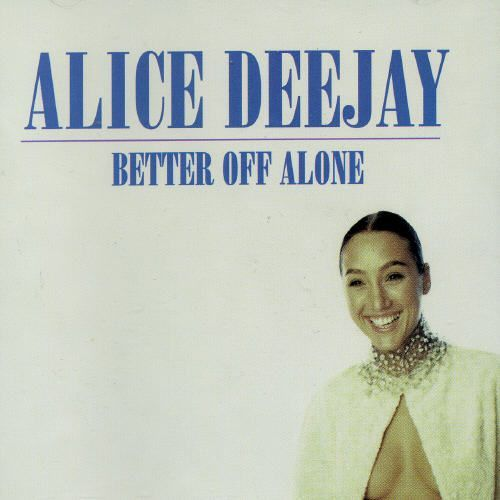 Alice Deejay – Better Off Alone (single cover art)