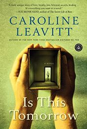 THIS IS TOMORROW by Caroline Leavitt (May 2013)...When a twelve year old boy goes missing in 1956, friends must decide whether to tell the truth or keep some secrets buried…