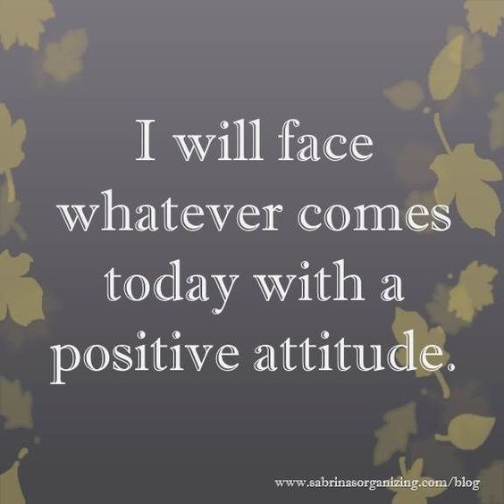 """I will face whatever comes today with a positive attitude."" Affirmations to make this year the best ever."