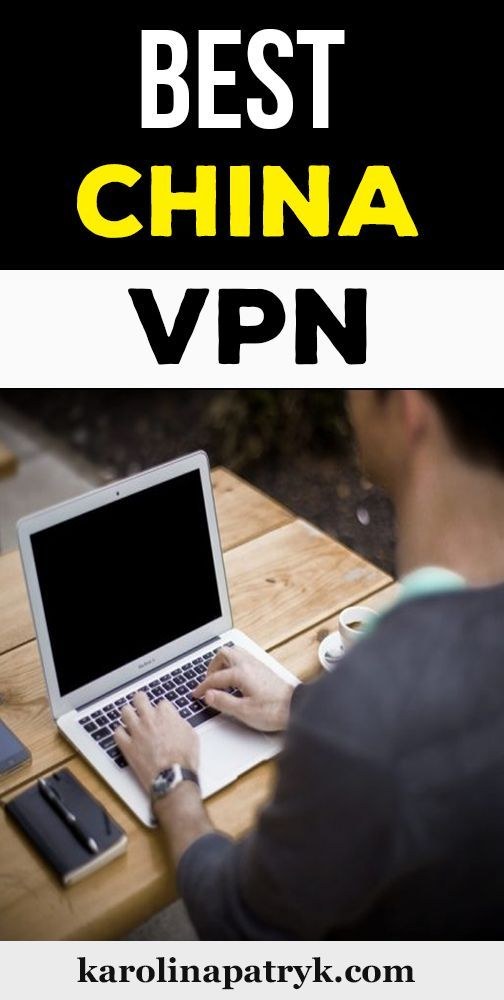 What Is The Best Vpn To Use In China
