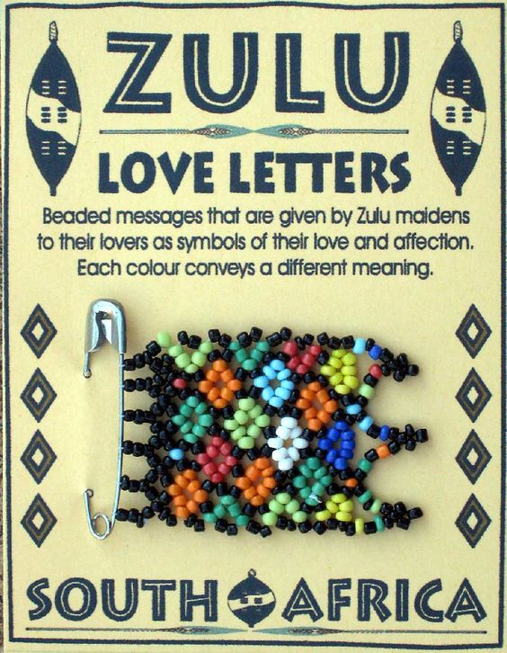 Zulu Love Letters are African Beaded Messages given by the Zulu Maidens to their lovers as symbols of their love and affection - each colour conveys a different meaning.