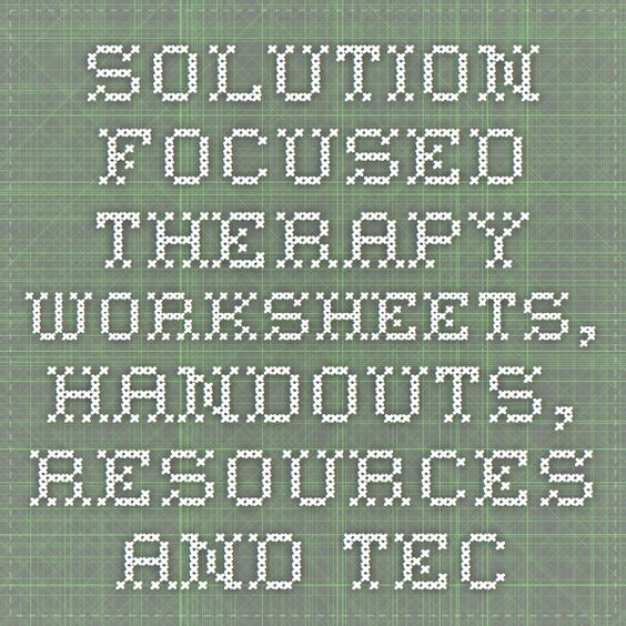 Worksheet Solution Focused Therapy Worksheets therapy worksheets and on pinterest solution focused handouts resources techniques psychology tools