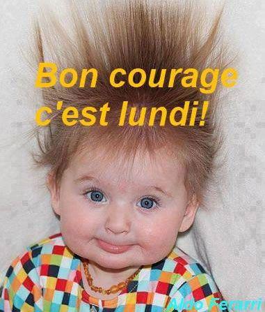Bon courage, c'est lundi!