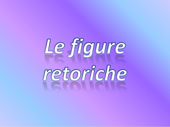 Le figure retoriche si dividono in tre grandi categorie: figure di suono (fonetiche): riguardano l'aspetto fonico - ritmic...