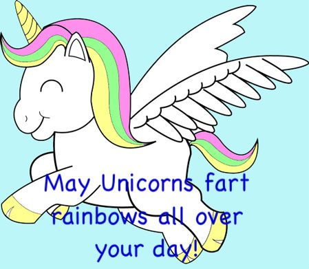 LOL! May unicorns fart rainbows all over your day | Makes Me Laugh ...