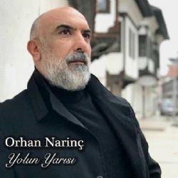 Orhan Narinc Geldim Yolun Yarisina Mp3 Indir Orhannarinc Geldimyolunyarisina Yeni Muzik Gelin Insan