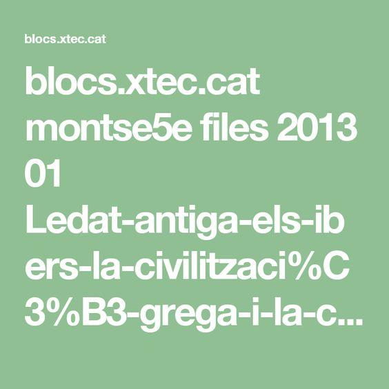 blocs.xtec.cat montse5e files 2013 01 Ledat-antiga-els-ibers-la-civilitzaci%C3%B3-grega-i-la-conquesta-romana.pdf
