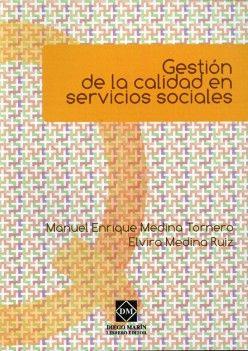 Gestión de la calidad en servicios sociales / Manuel Enrique Medina Tornero, Elvira Medina Ruiz