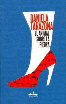 Daniela Tarazona: El animal sobre la piedra