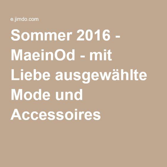Sommer 2016 - MaeinOd - mit Liebe ausgewählte Mode und Accessoires