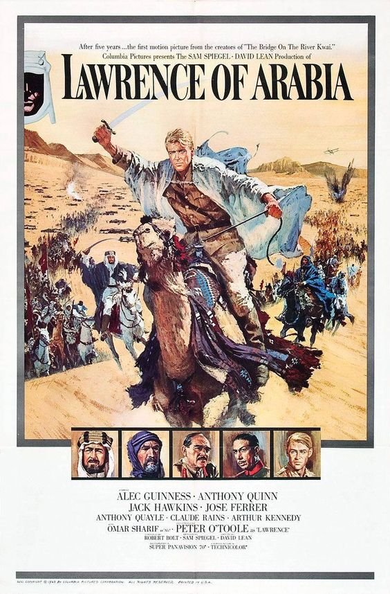 "Director David Lean's ""Lawrence Of Arabia"". It made stars of Peter O'Toole and--to a lesser extent--Omar Sharif."