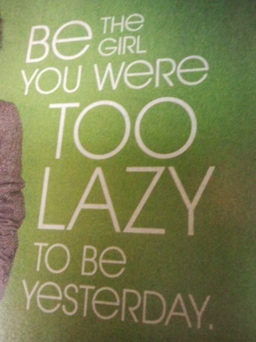 no more laziness.