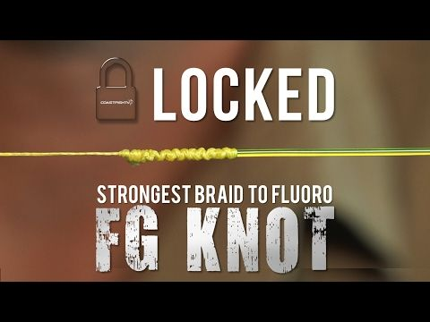 Locked Fg Knot How To Tie The Strongest Braid To Fluorocarbon Leader Knot Youtube Fishing Line Knots Strongest Fishing Knots Fishing Knots