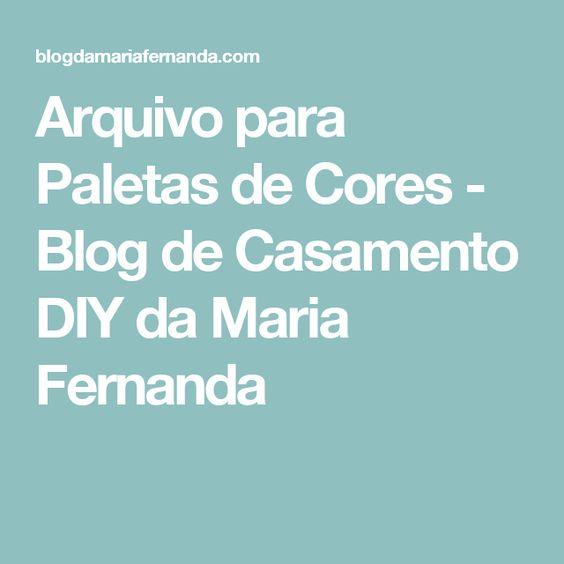 Arquivo para Paletas de Cores - Blog de Casamento DIY da Maria Fernanda