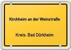 Ortsschild: Kirchheim an der Weinstraße Kreis: Bad Dürkheim
