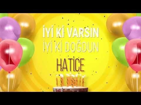 Iyi Ki Dogdun Hatice Isme Ozel Dogum Gunu Sarkisi Full Versiyon Youtube 2020 Dogum Gunu Dogum Gunu Sarkilari Yildonumu Sozleri