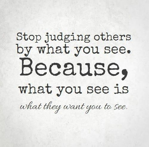Pin By Dayana Gonzales On Quote Not Mine Judge Quotes Judging Others Quotes Really Good Quotes