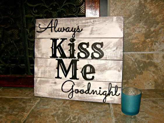 Always Kiss Me Goodnight Rustic sign   Pallet Style Sign by 7HickoryLane