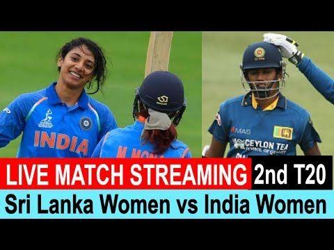 Sri Lanka Women Vs India Women 2nd T20i Live Cricket Match Streaming And Score Https Youtu Be Pnng5uectuq Live Match Streaming Cricket Match Live Cricket