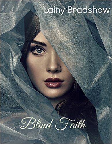 Blind Faith - Kindle edition by Lainy Bradshaw, Ella Mac. Contemporary Romance Kindle eBooks @ Amazon.com.