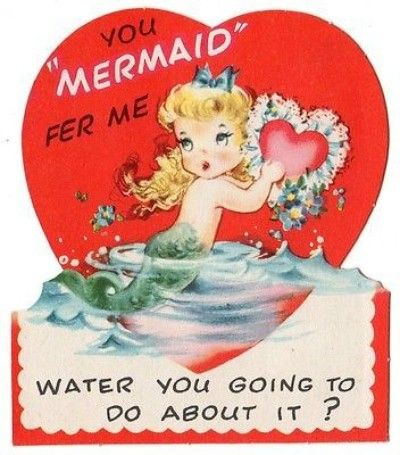BEAUTIFUL BLONDE MERMAID SAYS YOU WERE MADE FOR HER / OLD VINTAGE VALENTINE CARD (01/28/2014):