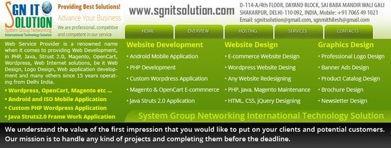 We understand the value of the first impression that you would like to put on your clients and potential customers.  sgnitsolution.com web Service Provider is a RWD (Responsive Web Design), Ajax, Java Script, Angular Js, Bootstrap, XamppServer, PHP, mySql, WordPress, OpenCart, Magento, Gtmetrix, Python, Anaconda, Photoshop, CoreDraw, DTP, R&D Expert 15 years operating from Delhi India.