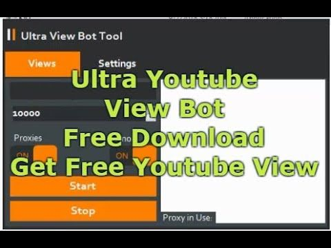 Ultra Youtube View Bot Tool Free Download | | Youtube, Tools