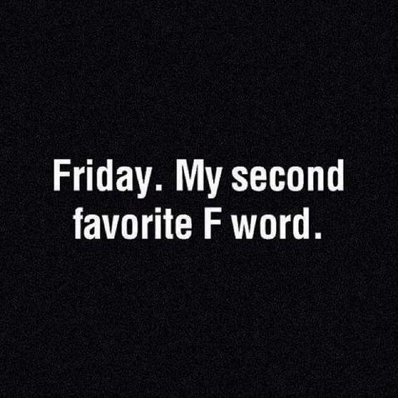 Friday. Food. Fun. Freebies. Fuck.