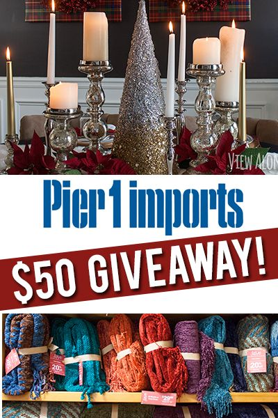 Christmas Goodies at Pier 1 Imports + Gift Card Giveaway! - * View Along the Way *