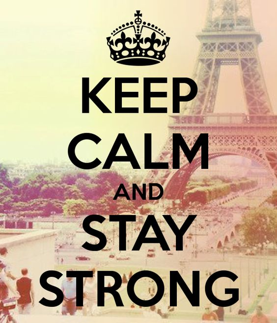 garde ton calme et reste fort