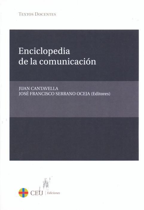 Enciclopedia de la comunicación [Texto impreso] / Juan Cantavella, José Francisco Serrano Oceja (editores)