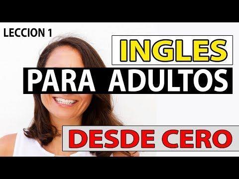 Ingles Para Adultos Desde Cero Lección 1 Curso De Ingles Completo Aplicaciones Para Aprender Ingles Ingles Para Principiantes Cursos De Ingles Gratis