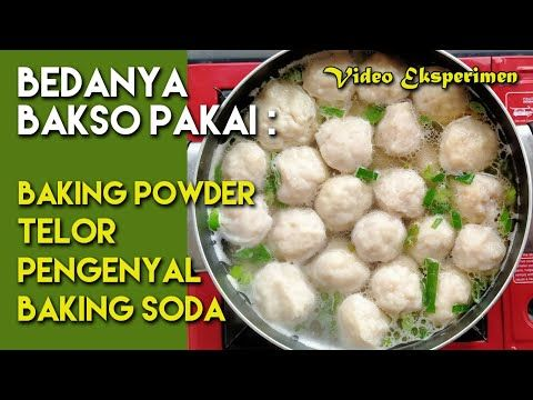 Kupas Tuntas Bedanya Bakso Pakai Baking Powder Telor Pengenyal Dan Baking Soda Youtube Bakso Telor Kfc