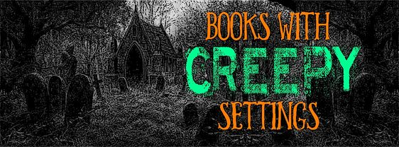 24 Oct - Books with Creepy Settings