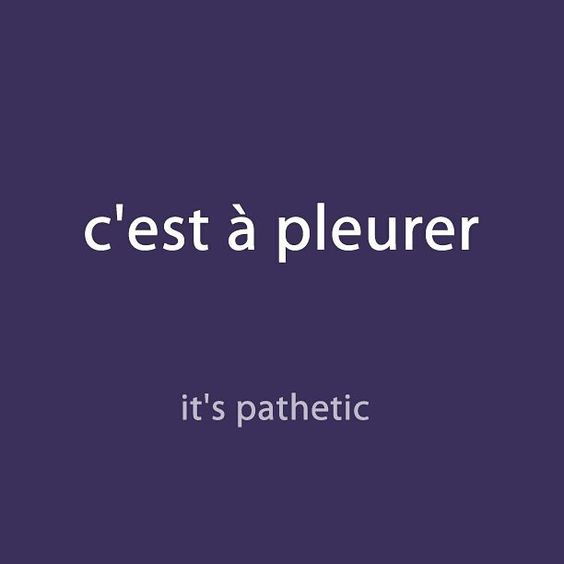 Frederic From Talk In French On Instagram French Expression Of The Day C Est A Pleurer It S Pathetic Lis French Flashcards French Vocabulary Learn French