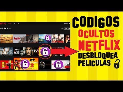 Truco Filtrado Ver Películas Y Series Ocultas En Netflix Códigos De Desbloqueo Gratis Youtube Trucos Netflix Netflix Peliculas En Netflix