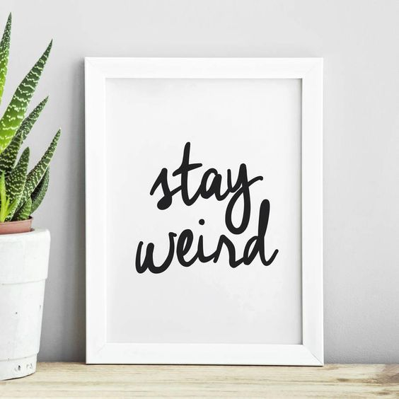 Stay Weird http://www.amazon.com/dp/B016DNIDL0 motivational poster word art print black white inspirational quote motivationmonday quote of the day motivated type swiss wisdom happy fitspo inspirational quote