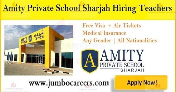 Amity Private School Sharjah Hiring Teachers In Different Subjects School Jobs Private School Jobs For Teachers
