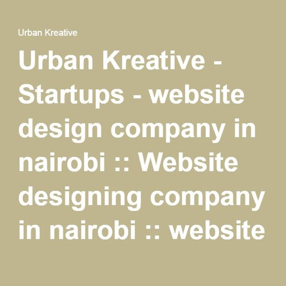 Urban Kreative - Startups - website design company in nairobi :: Website designing company in nairobi :: website designing companies in nairobi :: Web design in Kenya :: Web development Nairobi :: Web designers in Kenya:: Website designers in Kenya :: Website developers in Kenya :: Website developers in Nairobi :: Website development in Kenya :: Website development in Nairobi :: Web design in Tanzania :: website design company in Tanzania :: Website designing company in Tanzania :: website…