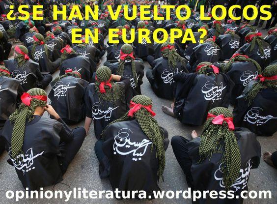FANÁTICOS ASESINOS DEL ISLAM ¿SE HAN VUELTO LOCOS EN EUROPA?